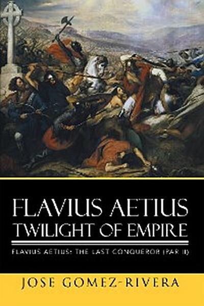 Flavius Aetius Twilight of Empire