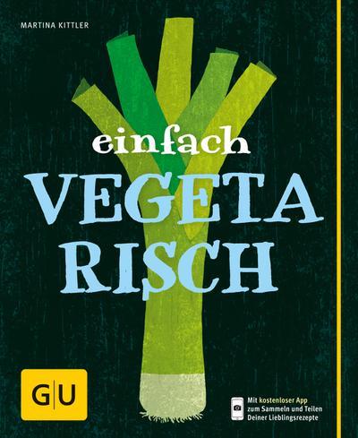 Einfach vegetarisch   ; GU Einfach kochen ; Deutsch; 60 Fotos -