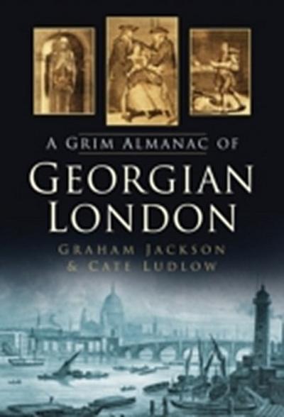 A Grim Almanac of Georgian London