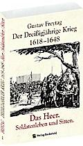 DER DREISSIGJÄHRIGE KRIEG 1618-1648 [Bd. 1 von 3]. Das HEER, Soldatenleben und Sitten