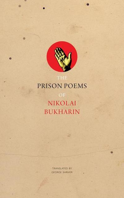 Prison Poems of Nikolai Bukharin