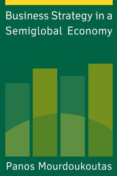 Business Strategy in a Semiglobal Economy