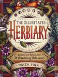 The Illustrated Herbiary: Guidance and Rituals from 36 Bewitching Botanicals