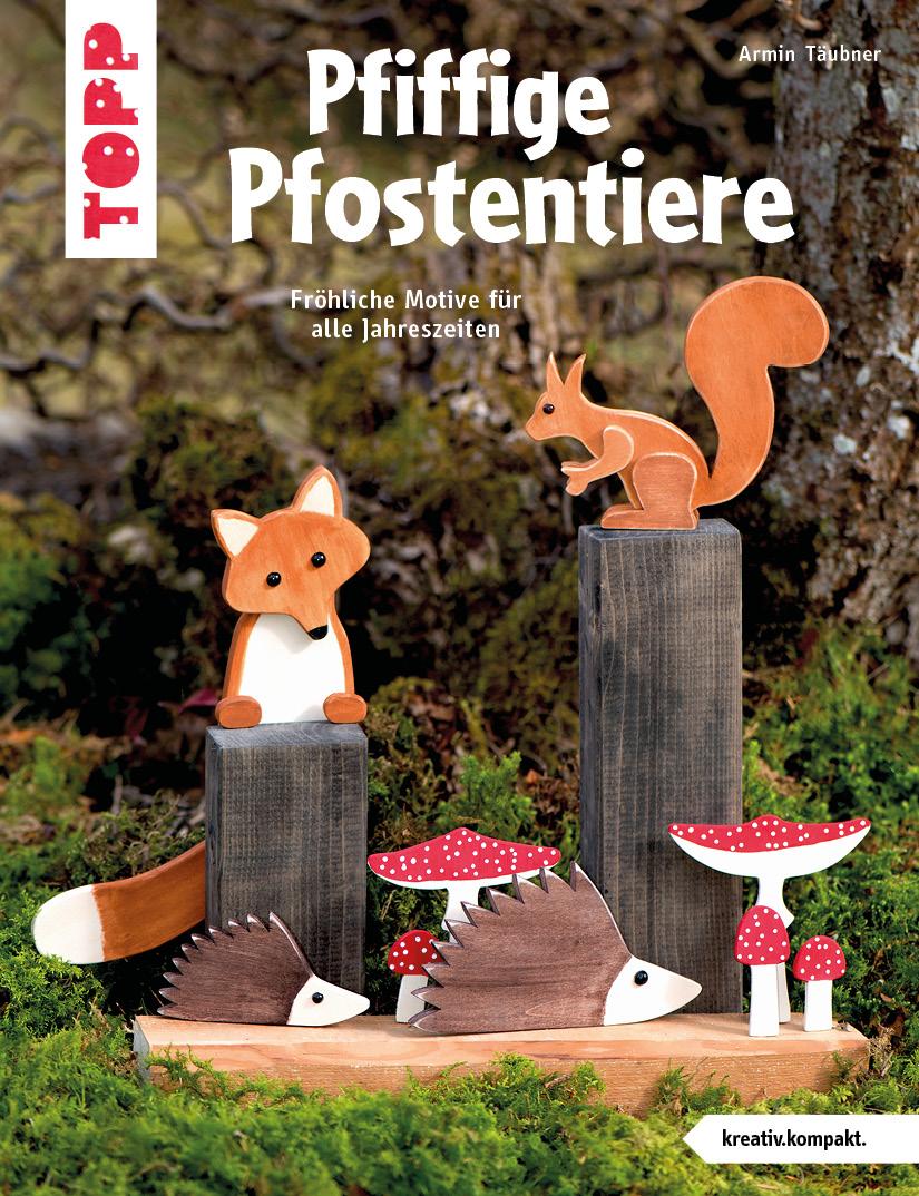 Pfiffige Pfostentiere Armin Täubner 9783772442797