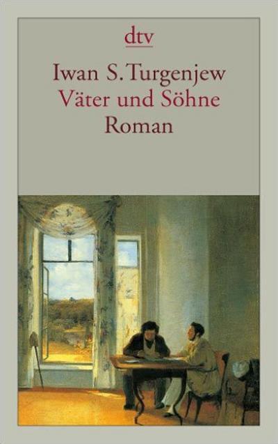 Väter und Söhne: Roman (dtv Klassik)
