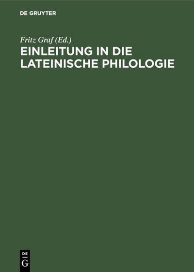 Einleitung in die lateinische Philologie