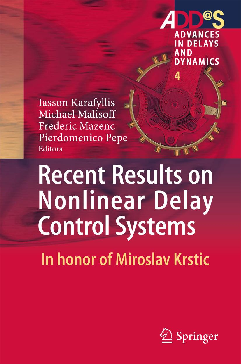 Michael Malisoff / Recent Results on Nonlinear Delay Control ... 9783319180717