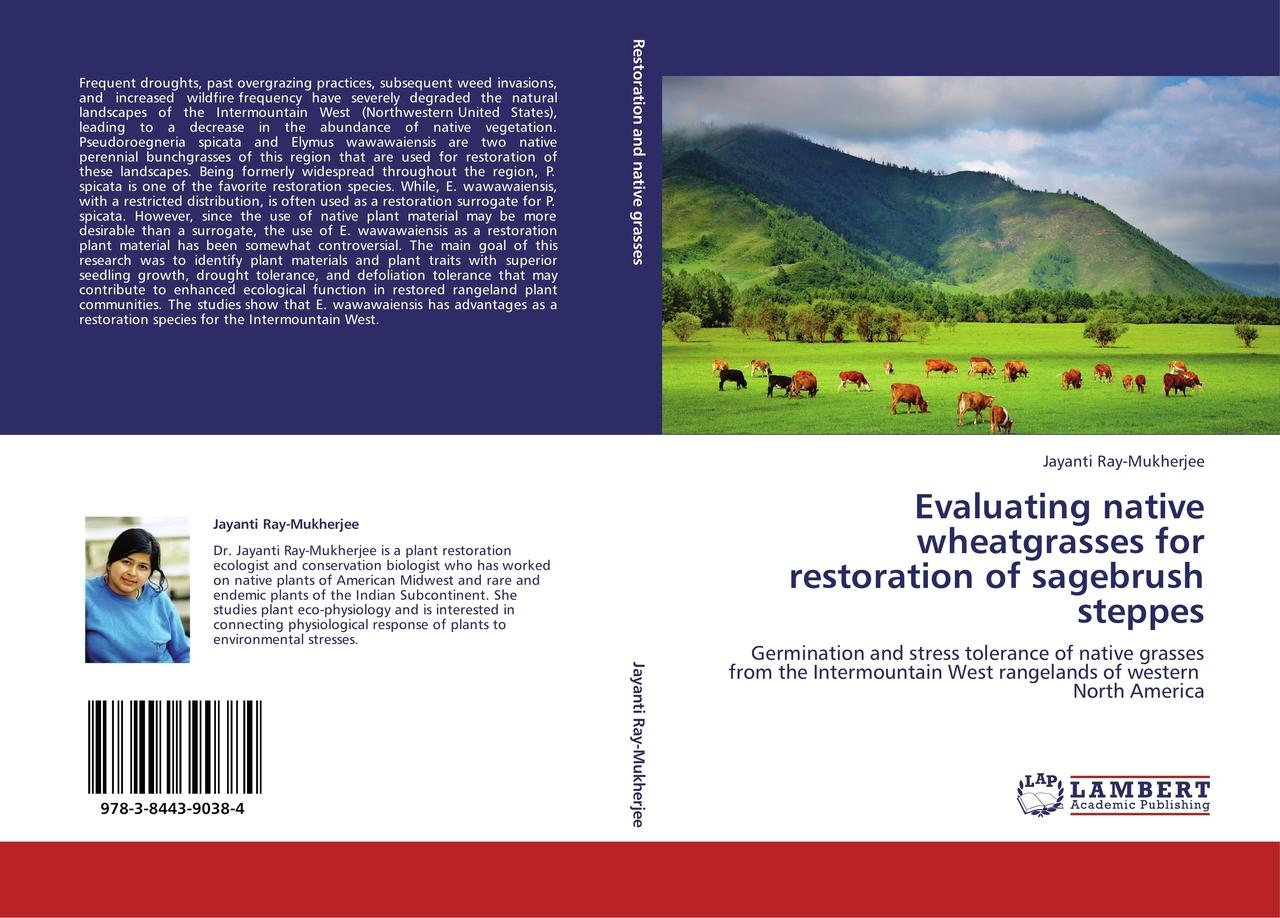 Evaluating native wheatgrasses for restoration of sagebrush  ... 9783844390384