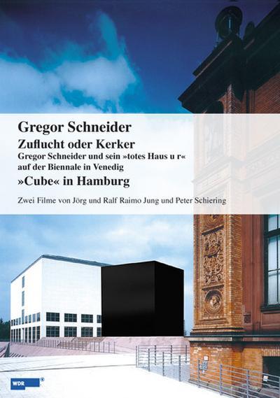 Gregor Schneider - Zuflucht oder Kerker /