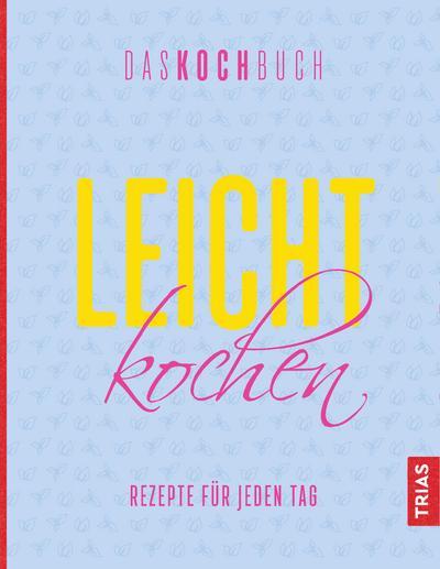 Leicht kochen – Das Kochbuch