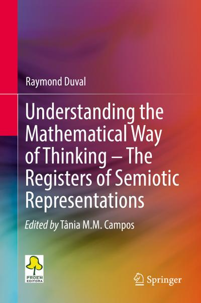 Understanding the Mathematical Way of Thinking - The Registers of Semiotic Representations