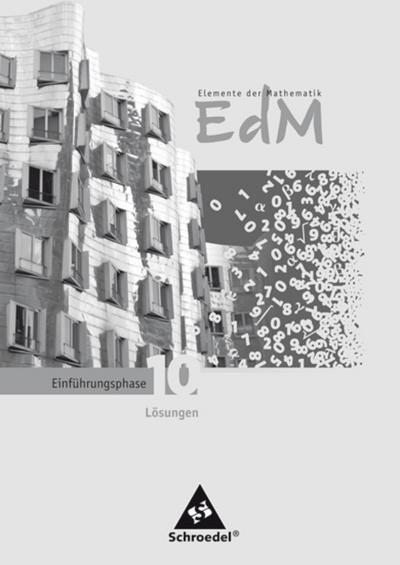 Elemente der Mathematik Lösungen Einführungsphase. Sekundarstufe 2. Passend zum Kernlehrplan G8 2007. Nordrhein-Westfalen