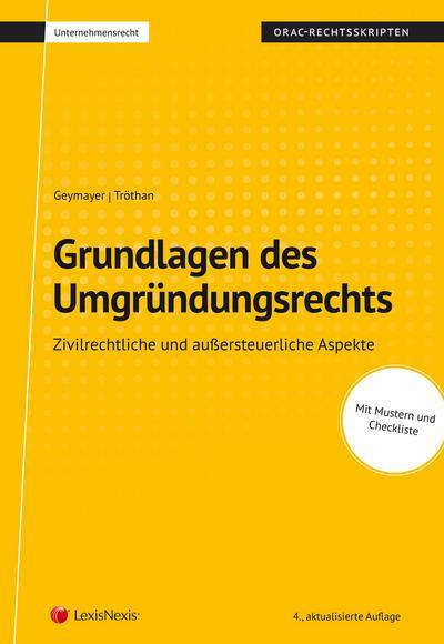 Grundlagen des Umgründungsrechtes (Skriptum): Zivilrechtliche- und außersteuerliche Aspekte (Skripten)