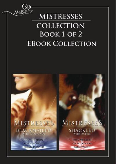 Mistresses: Blackmailed With Diamonds / Shackled with Rubies: The Monte Carlo Proposal / Blackmailed by Diamonds, Bound by Marriage / The Devil's Bargain / Pregnancy of Passion / Substitute Fiancee / Her Secret Bridegroom (Mills & Boon Romance)
