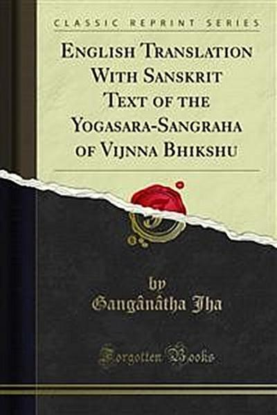 English Translation With Sanskrit Text of the Yogasara-Sangraha of Vijnāna Bhikshu