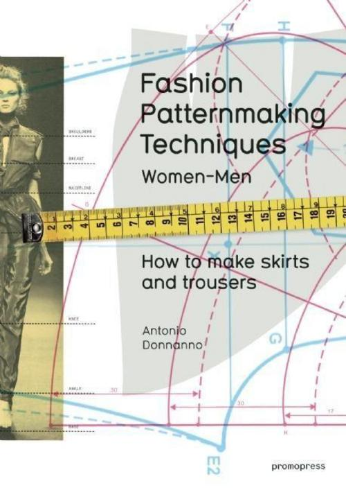 Fashion Patternmaking Techniques. [ Vol. 1 ]: How to Make Skirts, Trousers  ...