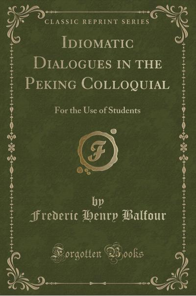 Idiomatic Dialogues in the Peking Colloquial