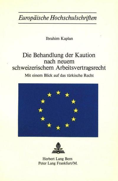 Die Behandlung der Kaution nach neuem schweizerischem Arbeitsvertragsrecht