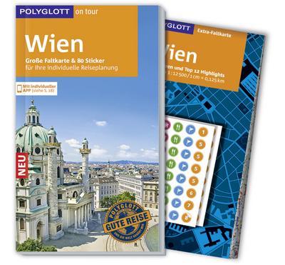POLYGLOTT on tour Reiseführer Wien; Mit großer Faltkarte, 80 Stickern und individueller App; POLYGLOTT on tour; Deutsch