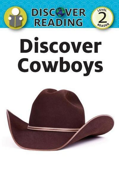 Discover Cowboys: Level 2 Reader