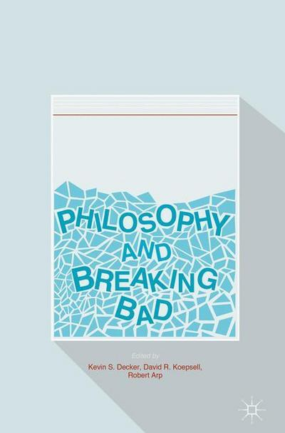 Philosophy and Breaking Bad