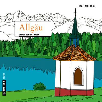 MAL REGIONAL - Allgäu; Urlaub zum Ausmalen; MALRegional im GMEINER-Verlag; Deutsch; 21x21 cm