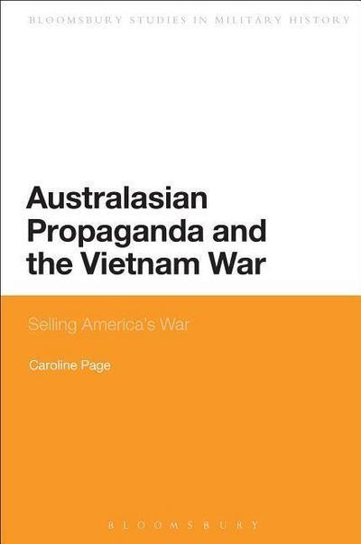 Australasian Propaganda and the Vietnam War: Selling America's War