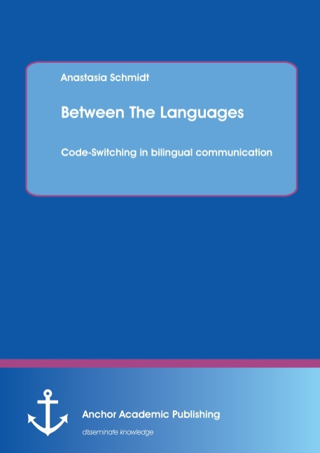 Between The Languages: Code-Switching in bilingual communication, Anastasia ...
