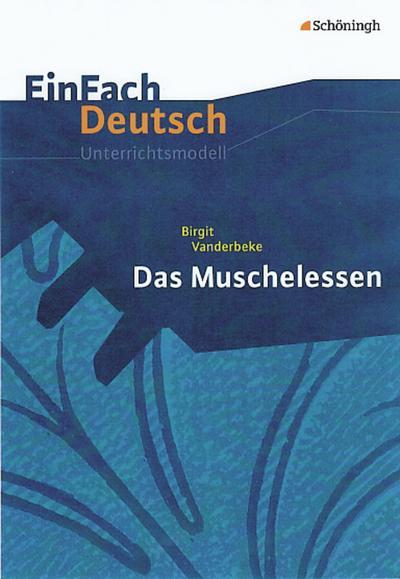 Das Muschelessen. EinFach Deutsch Unterrichtsmodelle