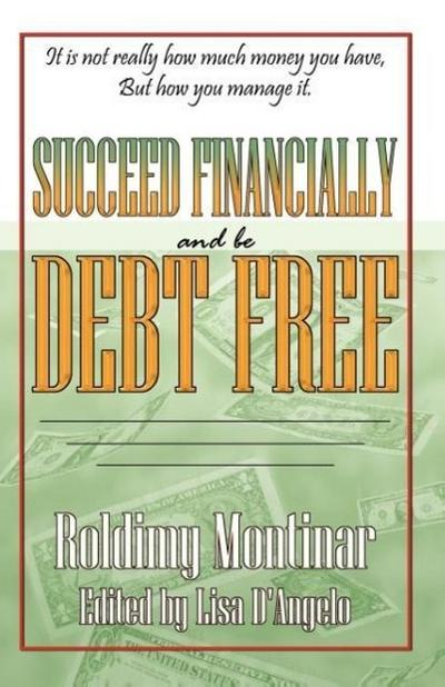 Succeed Financially and Be Debt Free