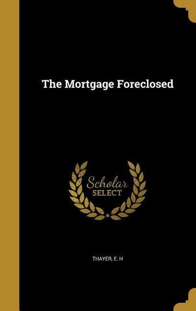 MORTGAGE FORECLOSED