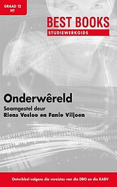 Best Books Studiewerkgids: Onderwêreld vir Gr 12 Huistaal