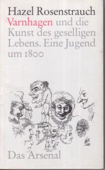 Karl August Varnhagen und die Kunst des geselligen Lebens