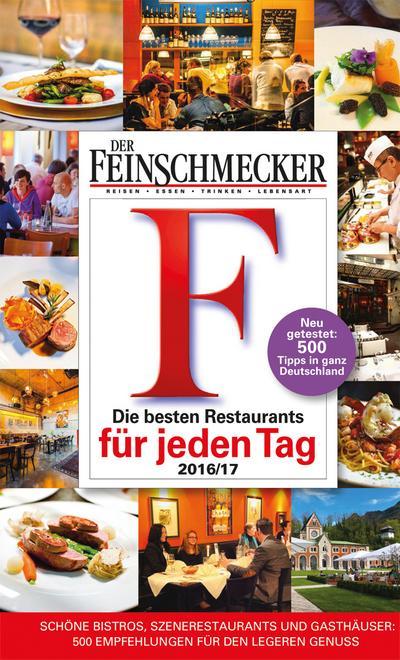 DER FEINSCHMECKER Guide Die besten Restaurants für jeden Tag 2016/2017