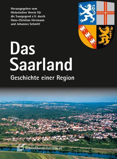 Das Saarland. Geschichte einer Region