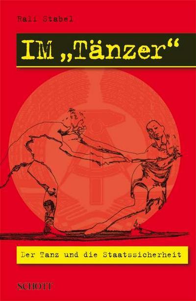 IM 'Tänzer': Der Tanz und die Staatssicherheit