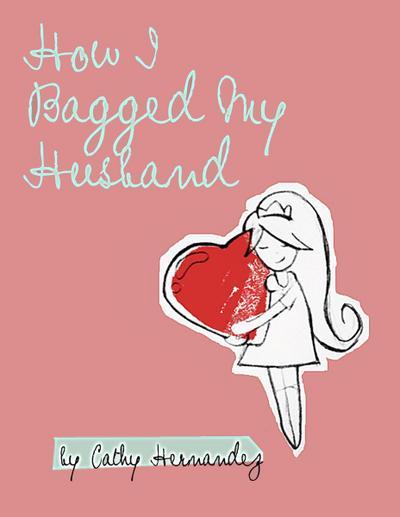How I Bagged My Husband