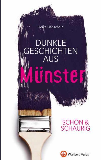 Schön & schaurig - Dunkle Geschichten aus Münster