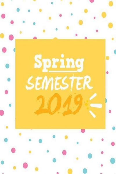 Spring Semester 2019: One Subject College Ruled Notebook