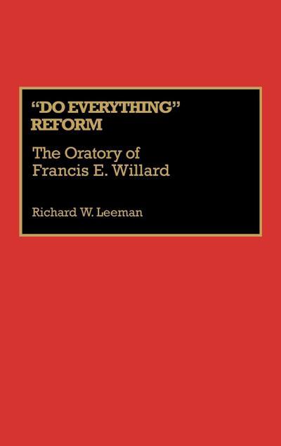 Do Everything Reform: The Oratory of Frances E. Willard