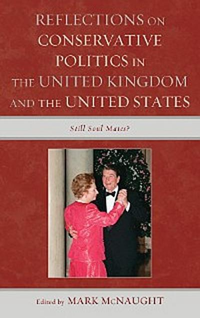 Reflections on Conservative Politics in the United Kingdom and the United States