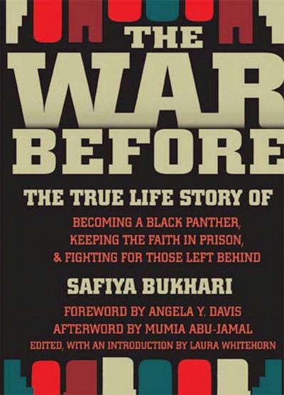 The War Before: The True Life Story of Becoming a Black Panther, Keeping the Faith in Prison, and Fighting for Those Left Behind