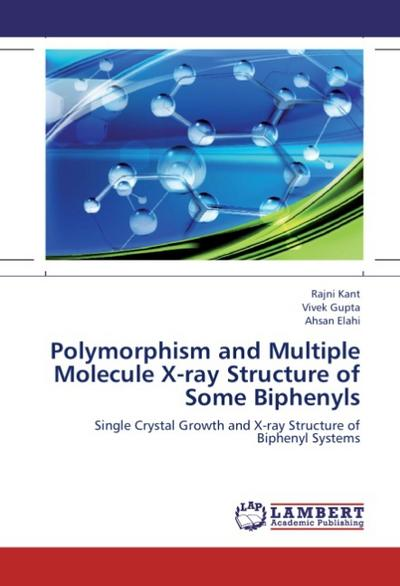 Polymorphism and Multiple Molecule X-ray Structure of Some Biphenyls