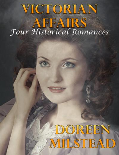 Victorian Affairs: Four Historical Romances