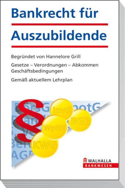 Bankrecht für Auszubildende: Gesetze - Verordnungen - Abkommen - Geschäftsbedingungen