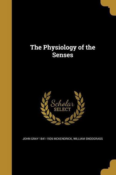 PHYSIOLOGY OF THE SENSES