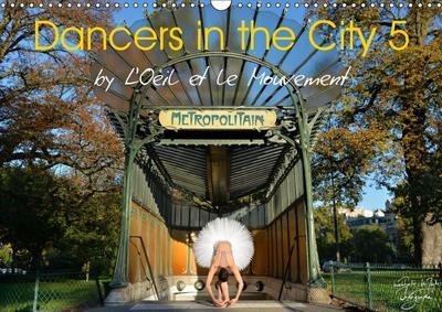 Dancers in the City 5 (Wall Calendar 2019 DIN A3 Landscape)