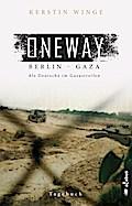Oneway - Berlin-Gaza. Als Deutsche im Gazastreifen