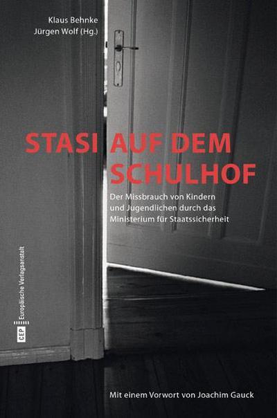 Stasi auf dem Schulhof: Der Missbrauch von Kindern und Jugendlichen durch das Ministerium für Staatssicherheit: Der Missbrauch von Kindern und ... ... Texten von Herta Müller und Jürgen Fuchs