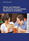 Themen und Tendenzen der deutschen und japanischen Volkskunde im Austausch